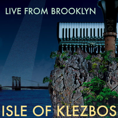 """""""Live From Brooklyn"""" by Isle of Klezbos"""