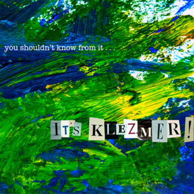 """""""It's Klezmer!"""" by You Shouldn't Know From It"""