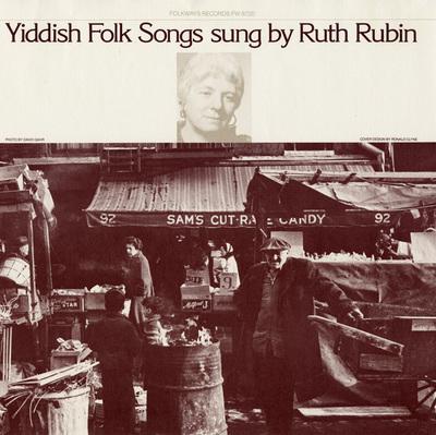 Yiddish Folk Songs sung by Ruth Rubin