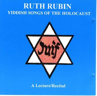 Ruth Rubin - Yiddish Songs of the Holocaust